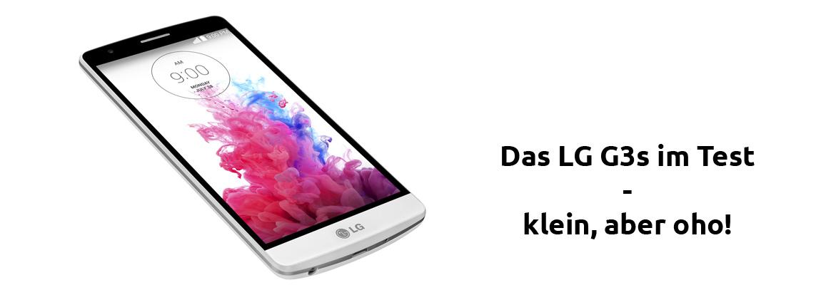 LG G3s im Test – klein, aber oho!